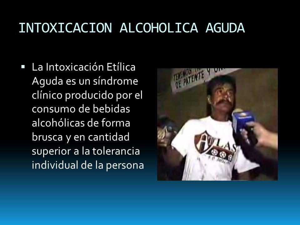 INTOXICACION ALCOHOLICA AGUDA