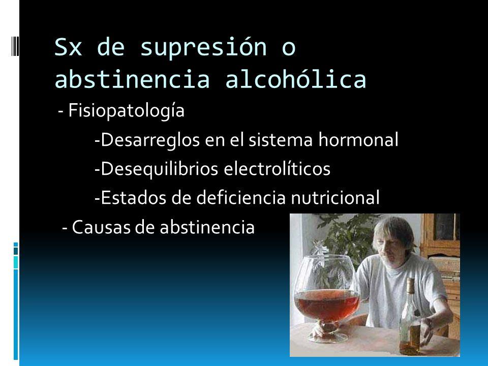 Sx de supresión o abstinencia alcohólica