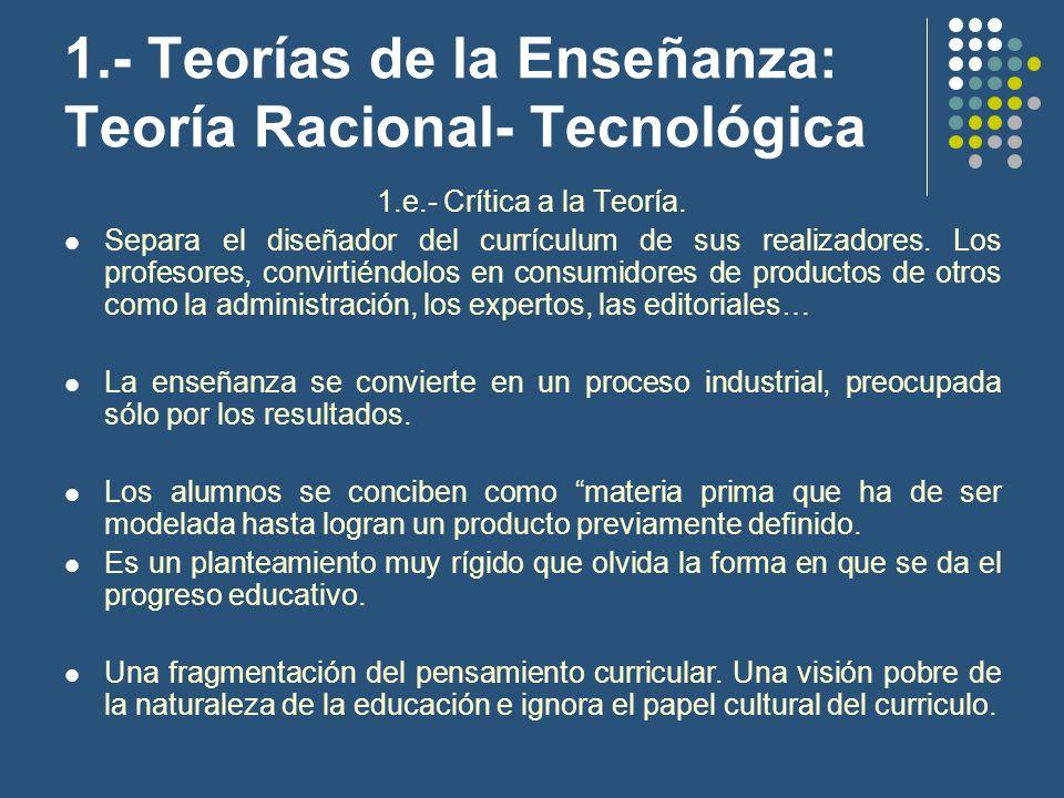 1.- Teorías de la Enseñanza: Teoría Racional- Tecnológica