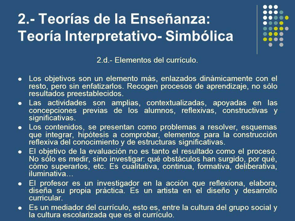 2.- Teorías de la Enseñanza: Teoría Interpretativo- Simbólica