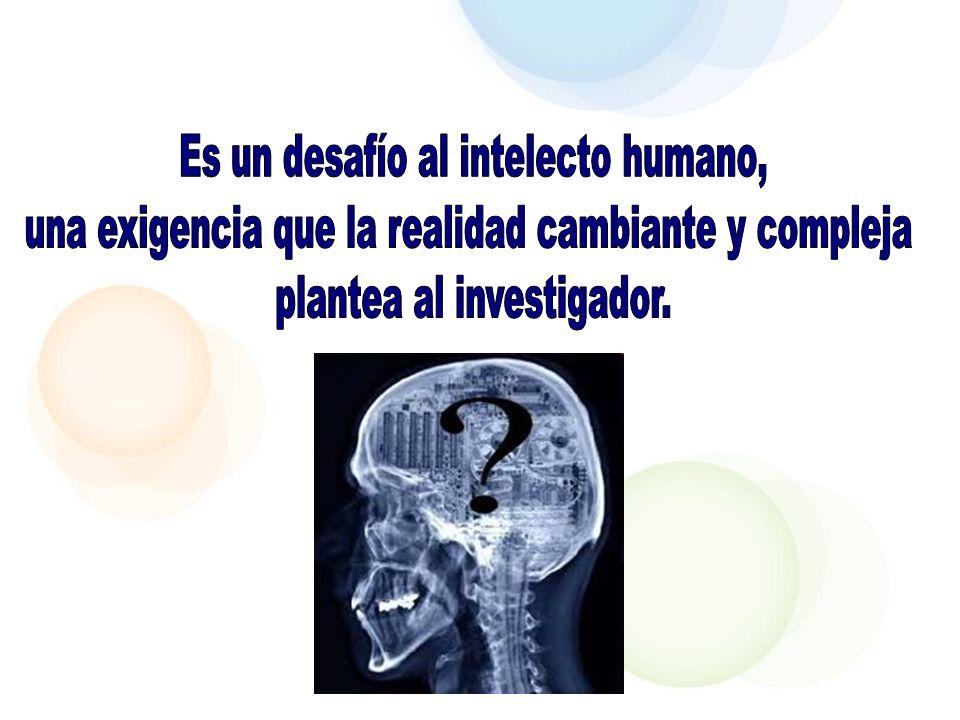 Es un desafío al intelecto humano,