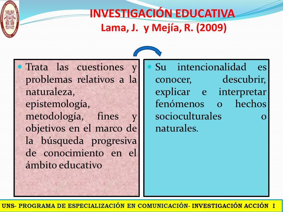 INVESTIGACIÓN EDUCATIVA Lama, J. y Mejía, R. (2009)