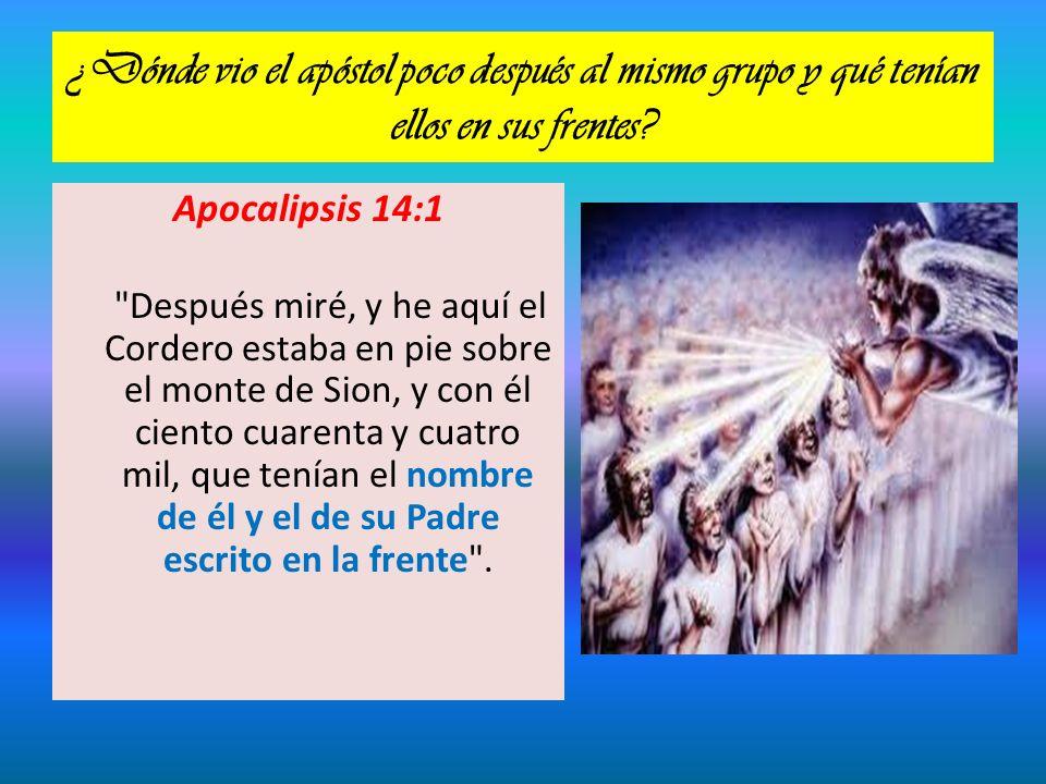 ¿Dónde vio el apóstol poco después al mismo grupo y qué tenían ellos en sus frentes