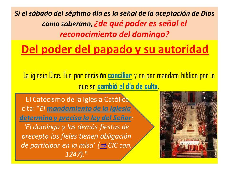 Si el sábado del séptimo día es la señal de la aceptación de Dios como soberano, ¿de qué poder es señal el reconocimiento del domingo