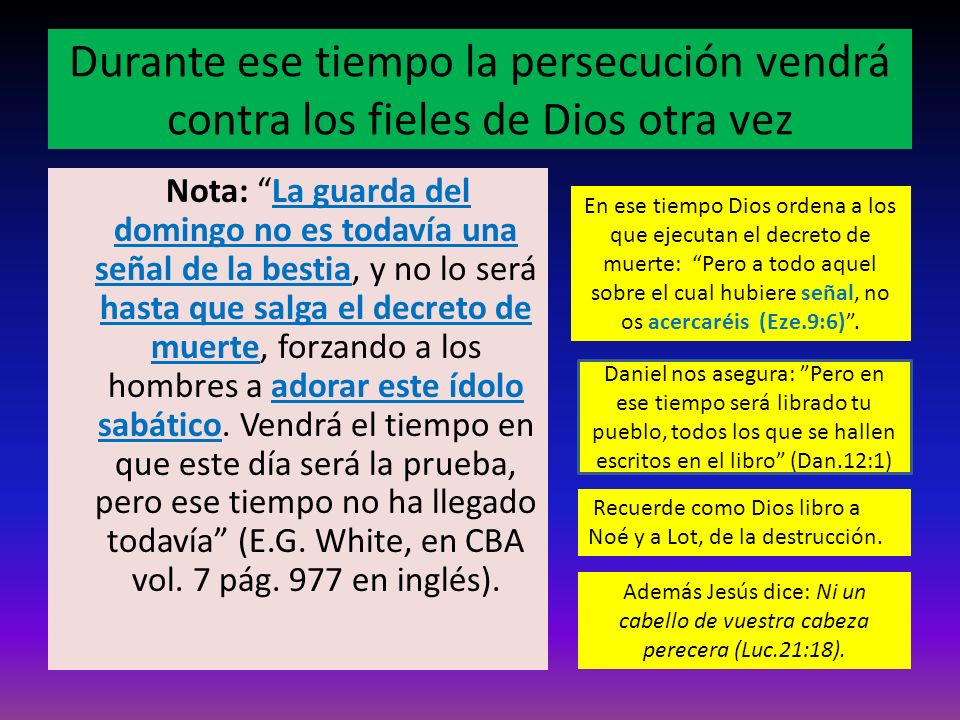 Durante ese tiempo la persecución vendrá contra los fieles de Dios otra vez