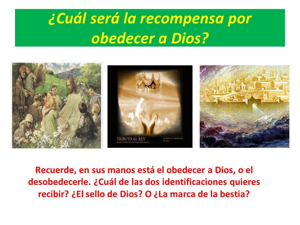 ¿Cuál será la recompensa por obedecer a Dios