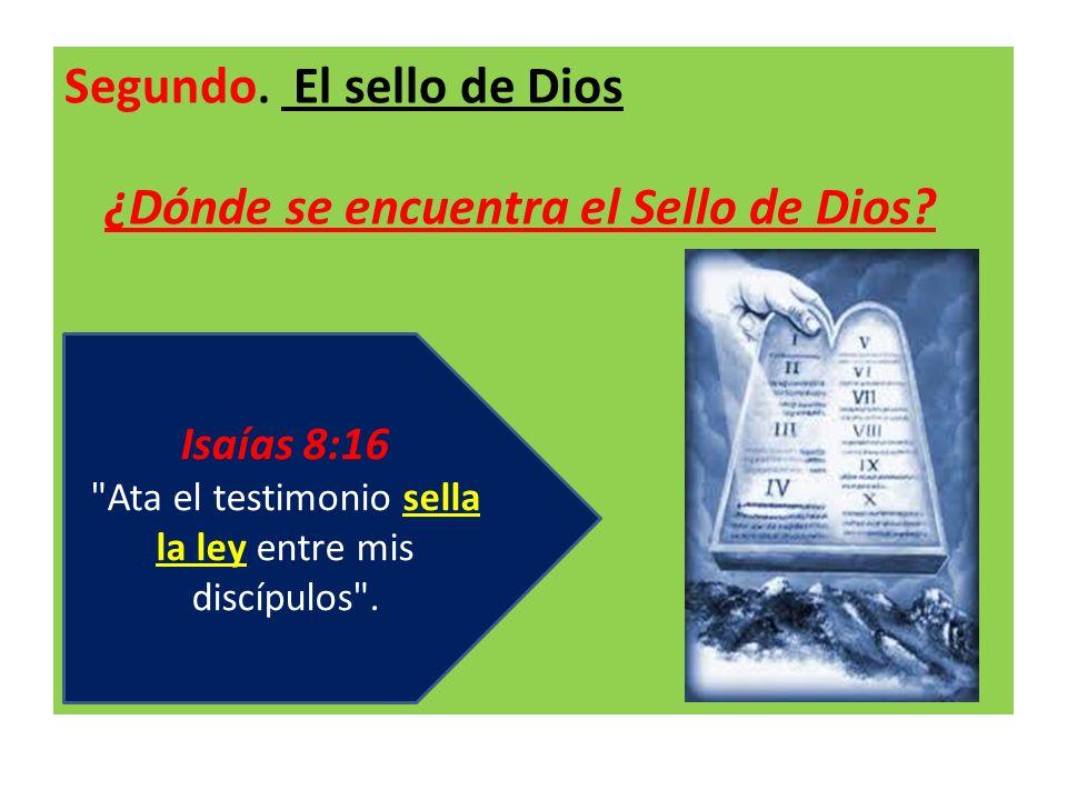 Isaías 8:16 Ata el testimonio sella la ley entre mis discípulos .