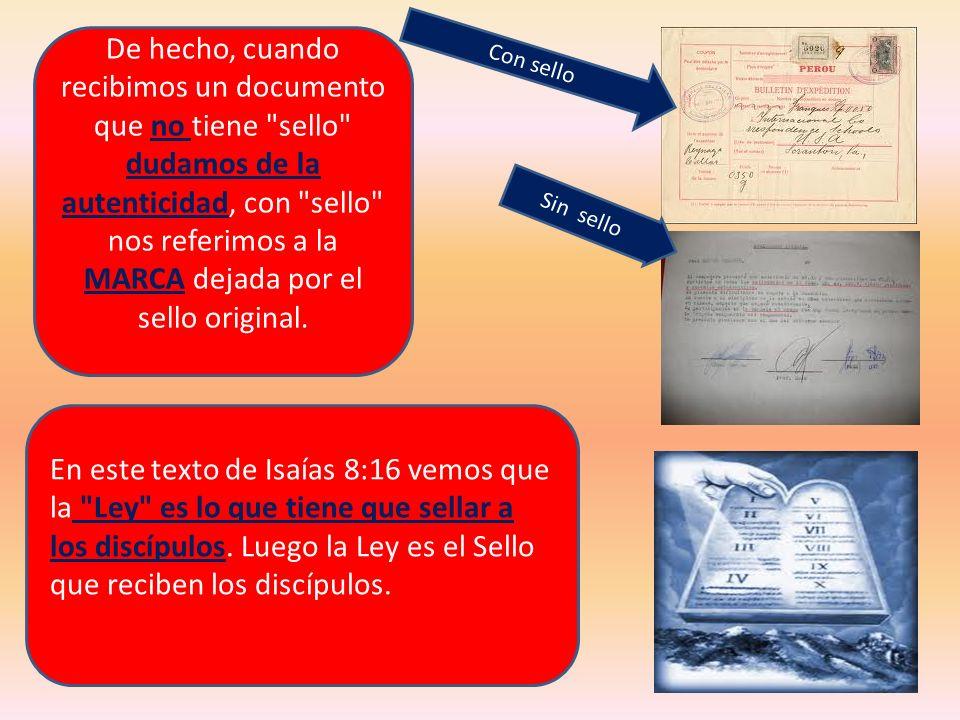 De hecho, cuando recibimos un documento que no tiene sello dudamos de la autenticidad, con sello nos referimos a la MARCA dejada por el sello original.