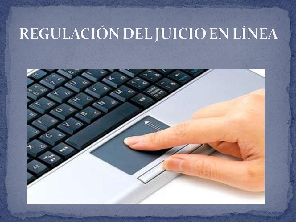 REGULACIÓN DEL JUICIO EN LÍNEA