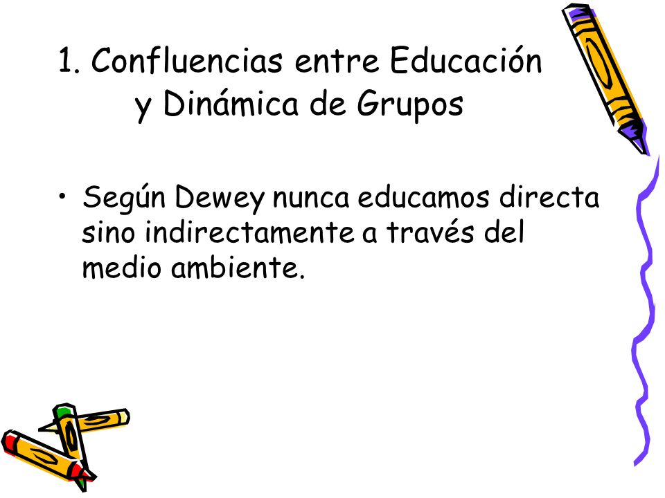 1. Confluencias entre Educación y Dinámica de Grupos
