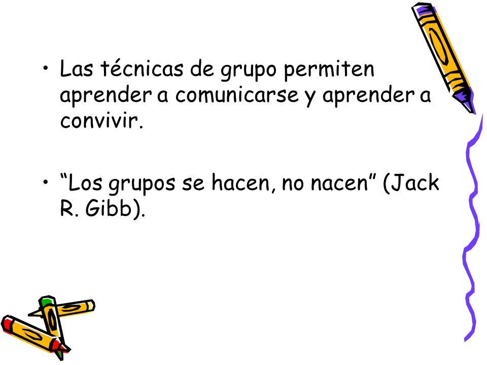 Las técnicas de grupo permiten aprender a comunicarse y aprender a convivir.