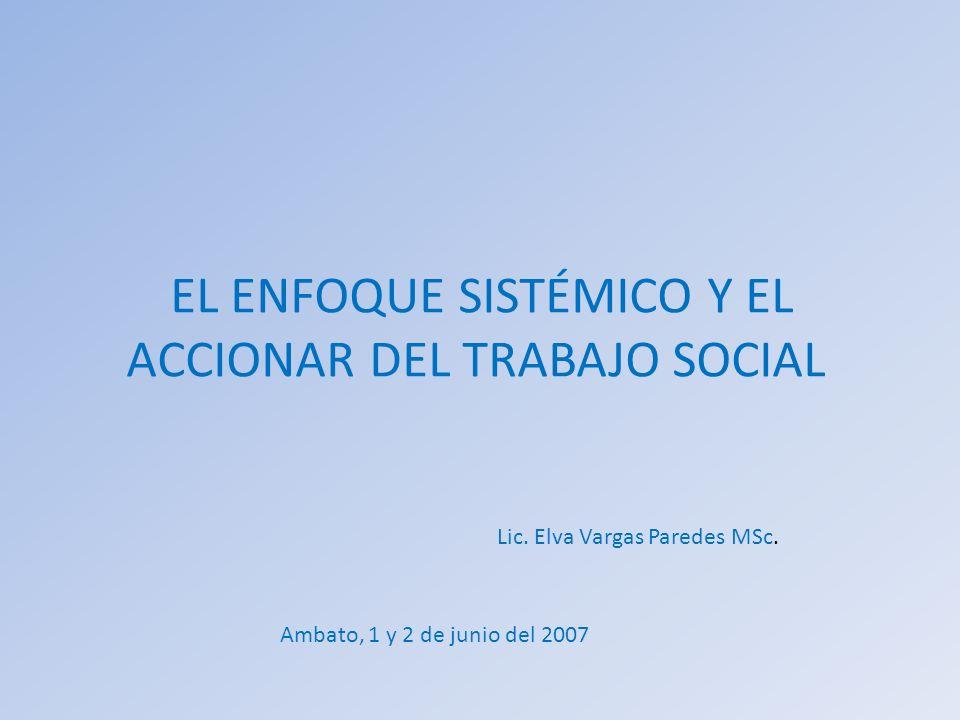 EL ENFOQUE SISTÉMICO Y EL ACCIONAR DEL TRABAJO SOCIAL