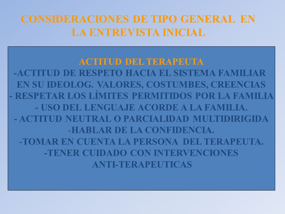 CONSIDERACIONES DE TIPO GENERAL EN LA ENTREVISTA INICIAL