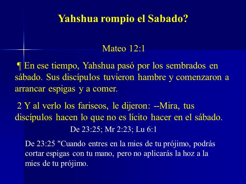 Yahshua rompio el Sabado