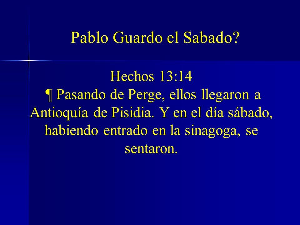 Pablo Guardo el Sabado Hechos 13:14