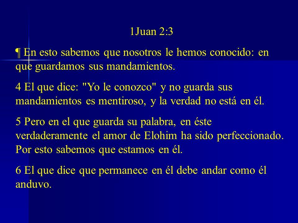 1Juan 2:3 ¶ En esto sabemos que nosotros le hemos conocido: en que guardamos sus mandamientos.