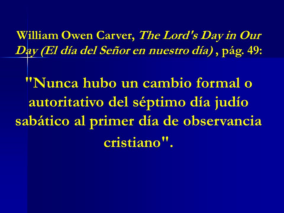 William Owen Carver, The Lord s Day in Our Day (El día del Señor en nuestro día) , pág. 49:
