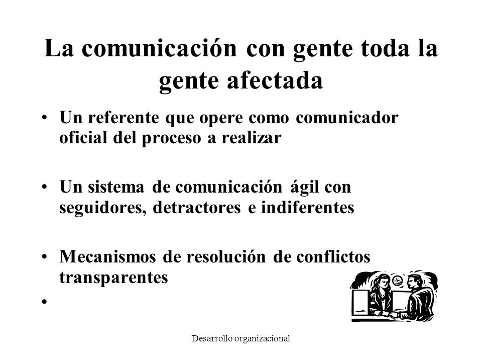 La comunicación con gente toda la gente afectada