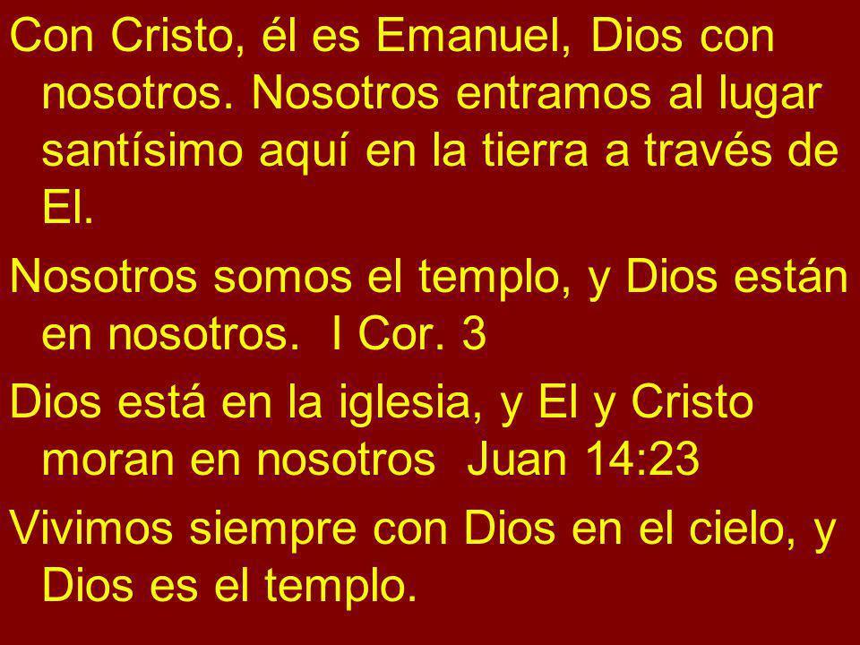 Con Cristo, él es Emanuel, Dios con nosotros