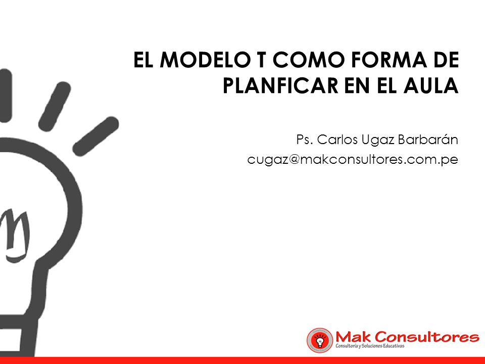 EL MODELO T COMO FORMA DE PLANFICAR EN EL AULA