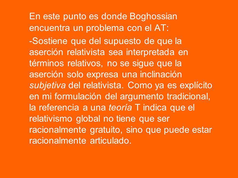 En este punto es donde Boghossian encuentra un problema con el AT:
