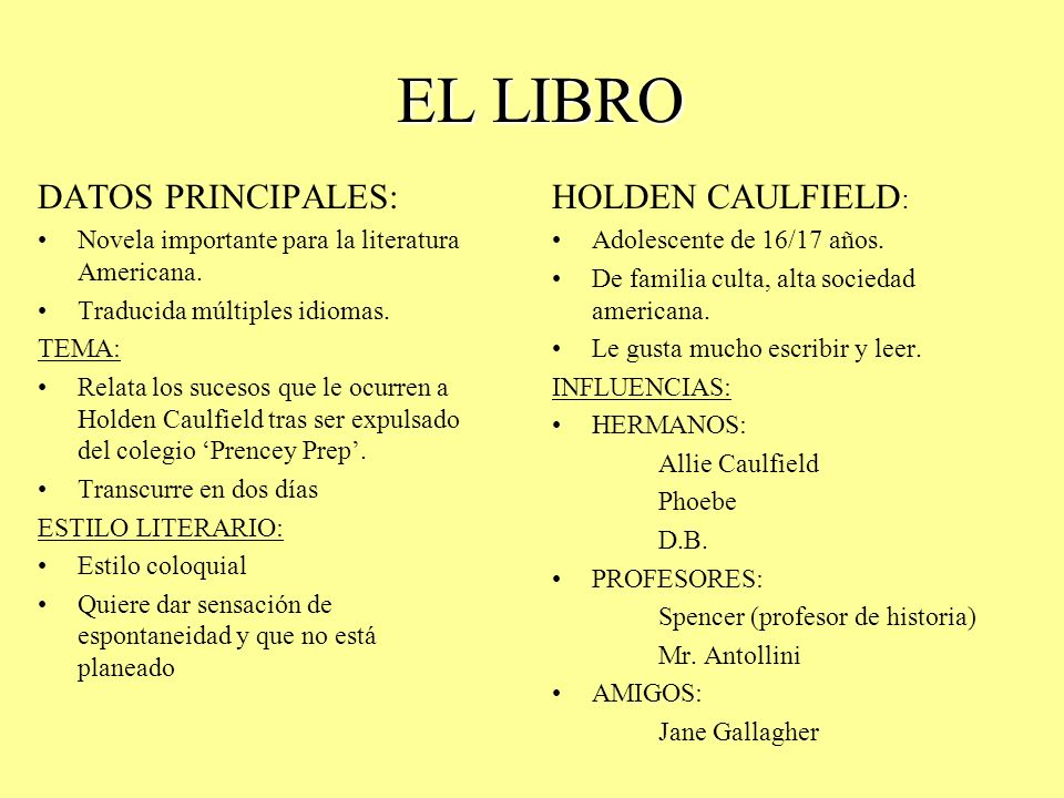 EL LIBRO DATOS PRINCIPALES: HOLDEN CAULFIELD:
