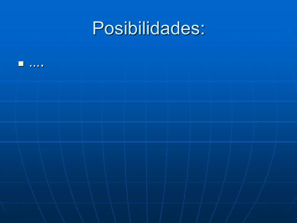 Posibilidades: ….