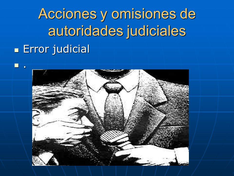 Acciones y omisiones de autoridades judiciales