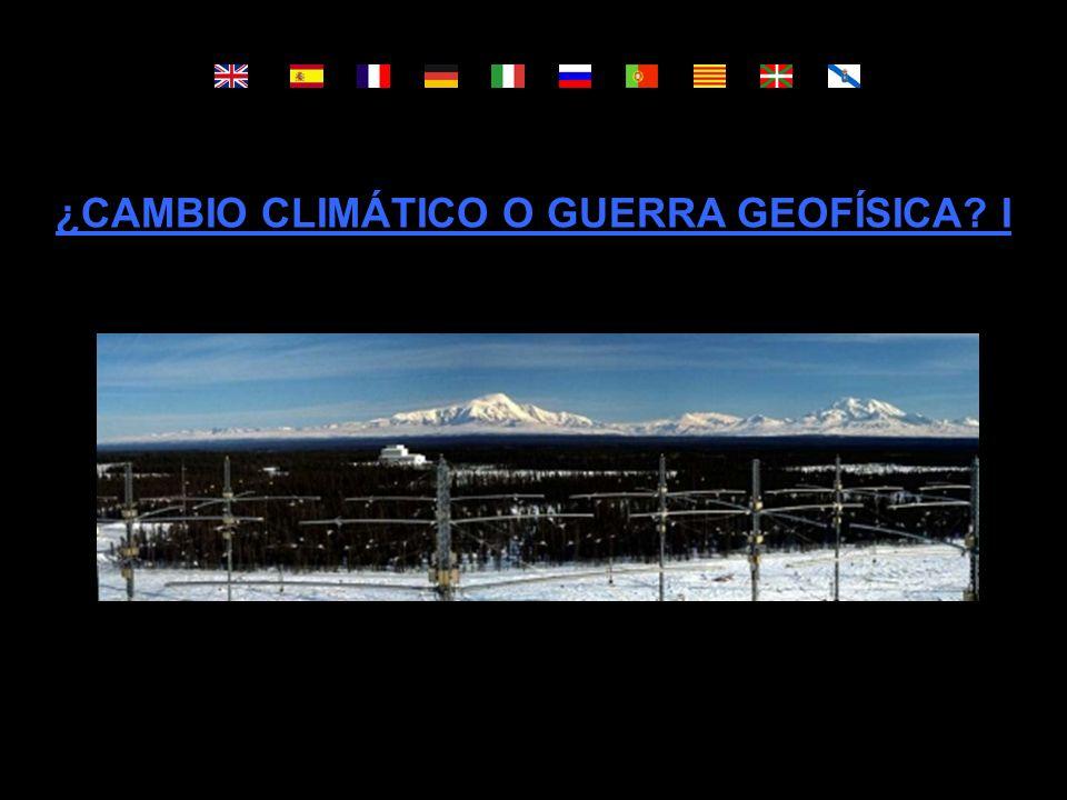 ¿CAMBIO CLIMÁTICO O GUERRA GEOFÍSICA I