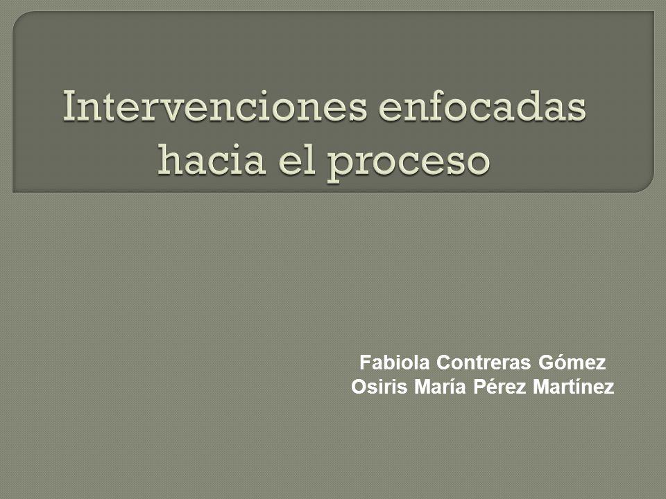 Intervenciones enfocadas hacia el proceso