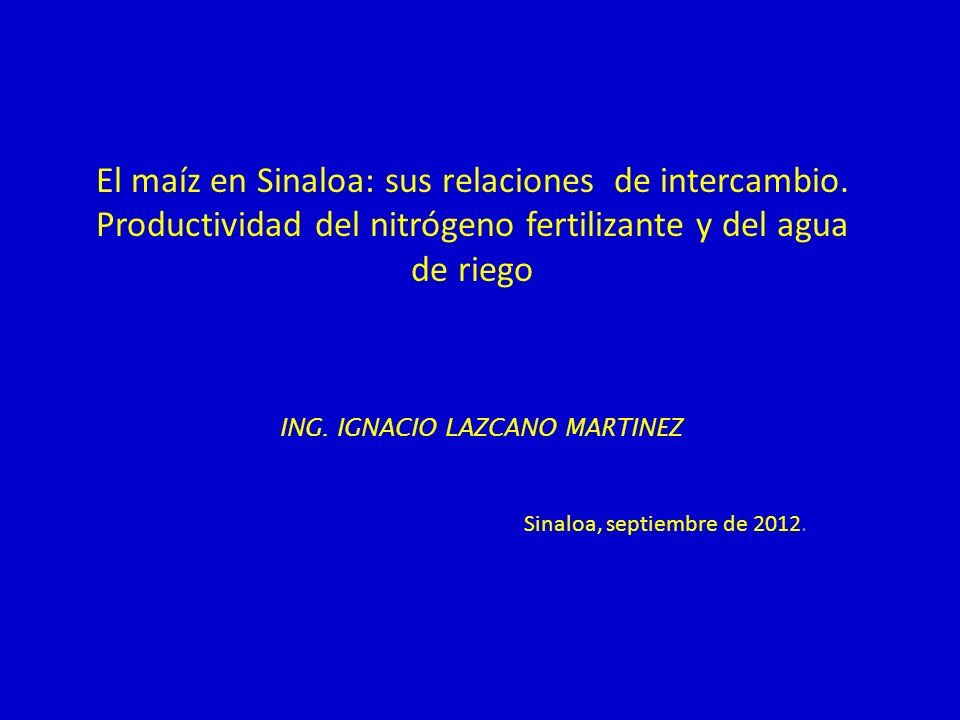 ING. IGNACIO LAZCANO MARTINEZ Sinaloa, septiembre de 2012.