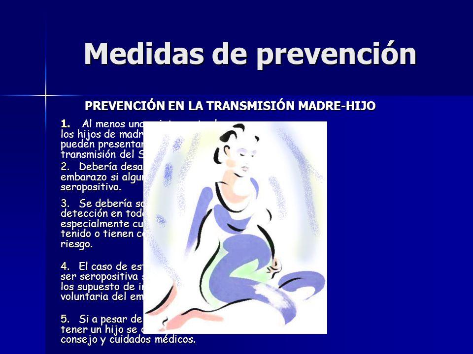 Medidas de prevención PREVENCIÓN EN LA TRANSMISIÓN MADRE-HIJO