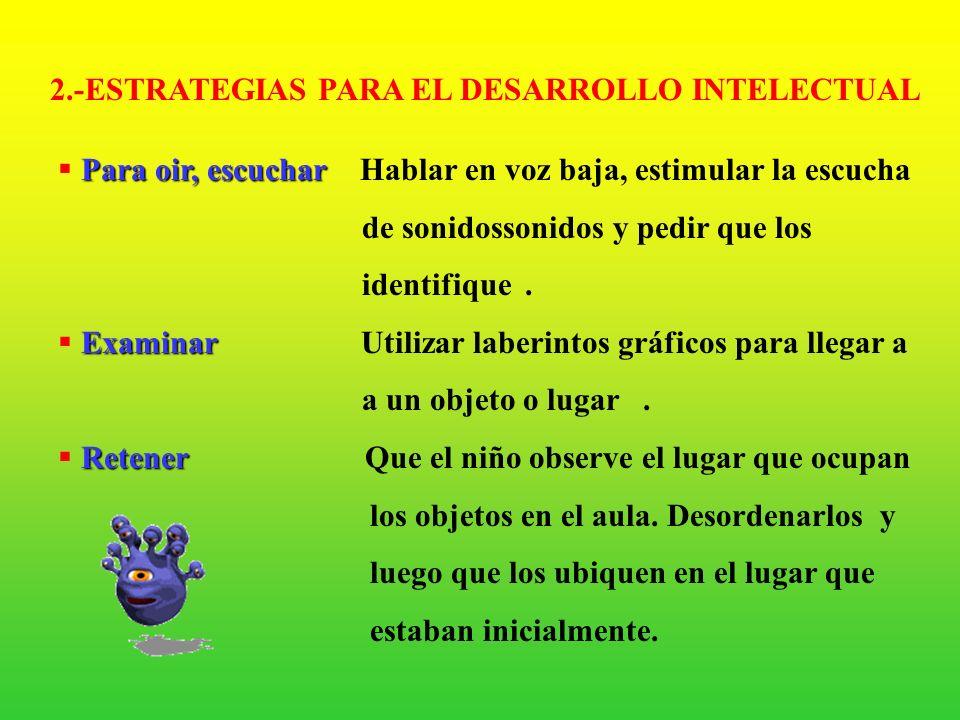 2.-ESTRATEGIAS PARA EL DESARROLLO INTELECTUAL