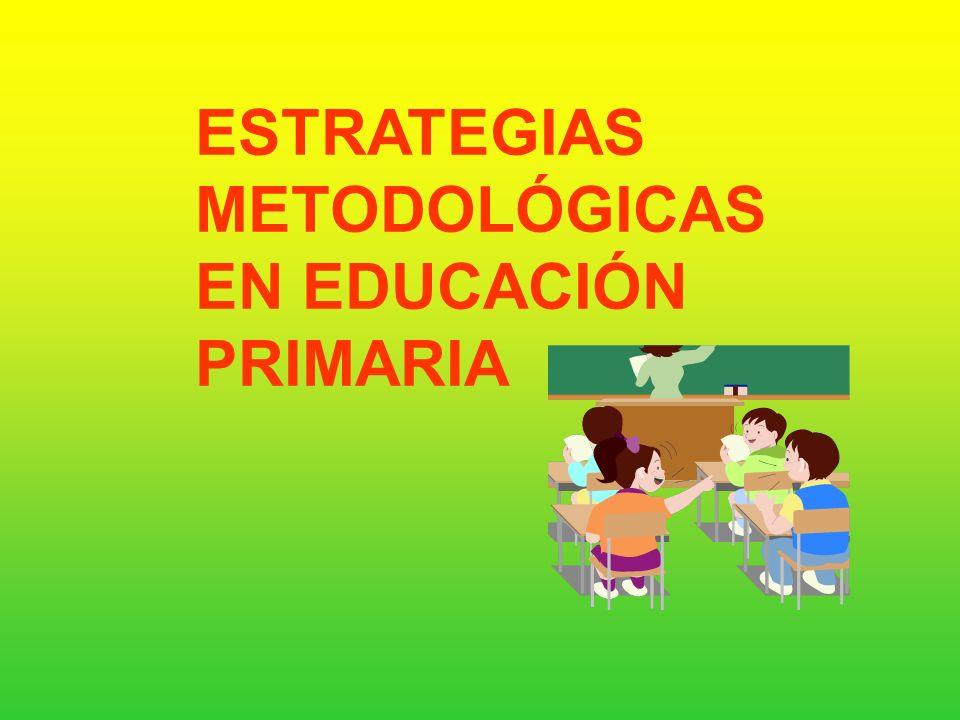ESTRATEGIAS METODOLÓGICAS EN EDUCACIÓN PRIMARIA