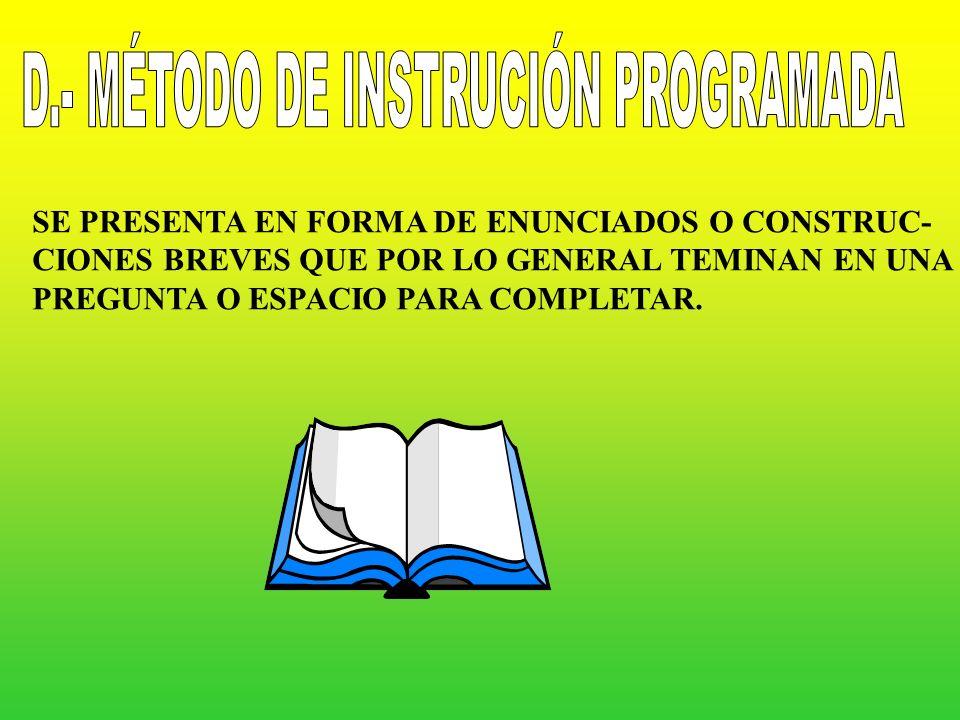 D.- MÉTODO DE INSTRUCIÓN PROGRAMADA