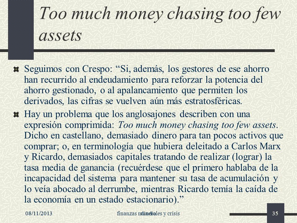 Too much money chasing too few assets