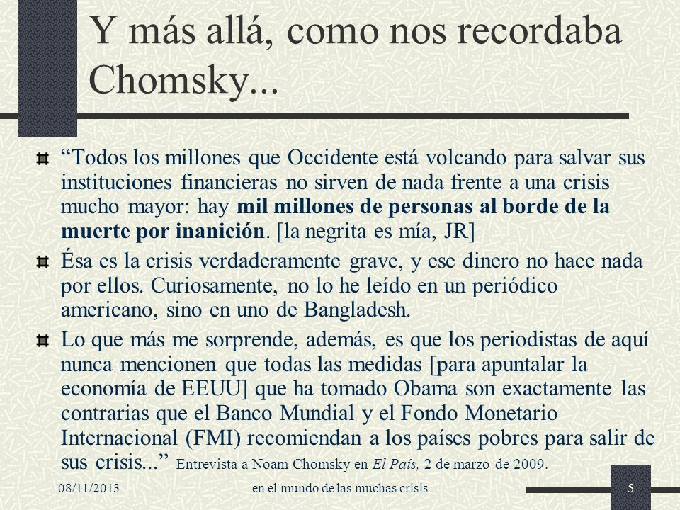 Y más allá, como nos recordaba Chomsky...
