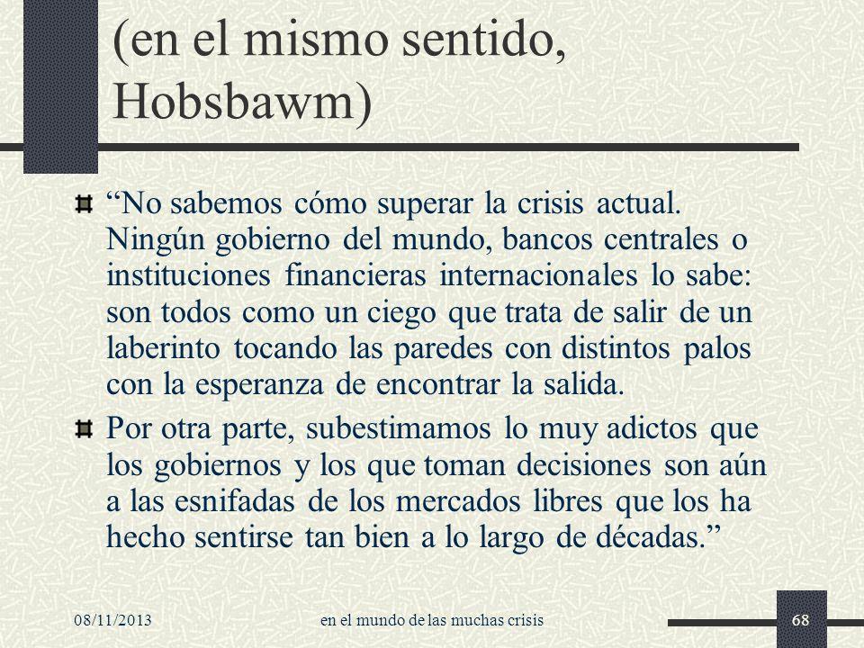 (en el mismo sentido, Hobsbawm)