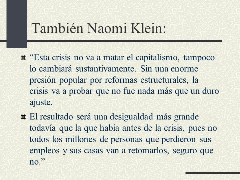 También Naomi Klein: