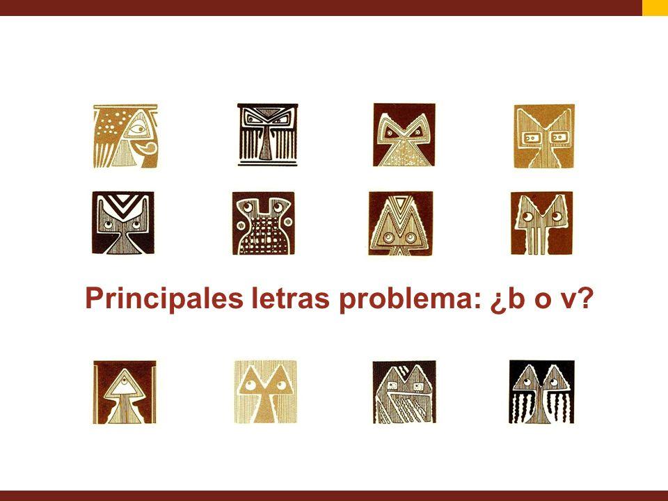 Principales letras problema: ¿b o v