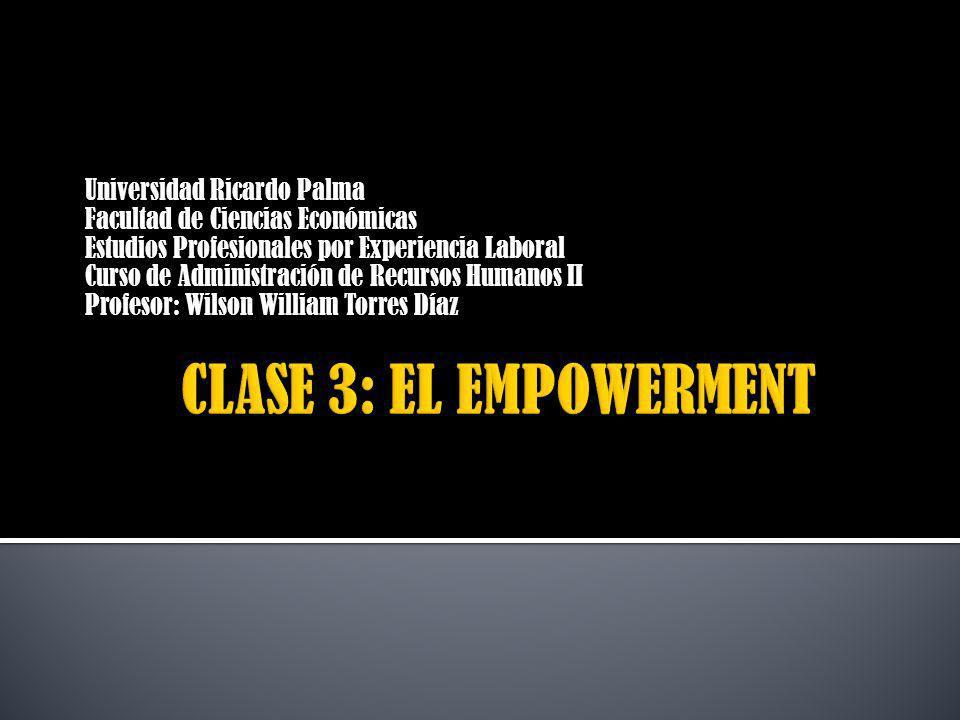 CLASE 3: EL EMPOWERMENT Universidad Ricardo Palma