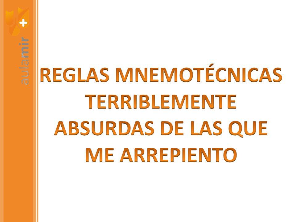 REGLAS MNEMOTÉCNICAS TERRIBLEMENTE ABSURDAS DE LAS QUE ME ARREPIENTO