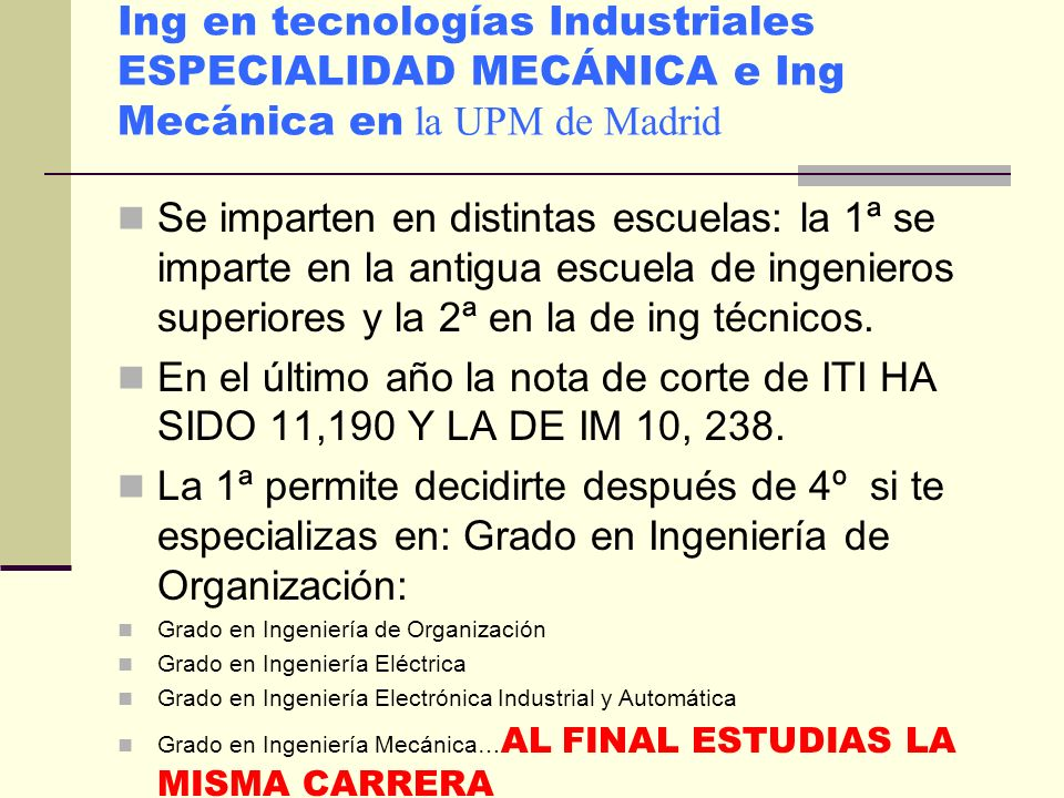 Ing en tecnologías Industriales ESPECIALIDAD MECÁNICA e Ing Mecánica en la UPM de Madrid
