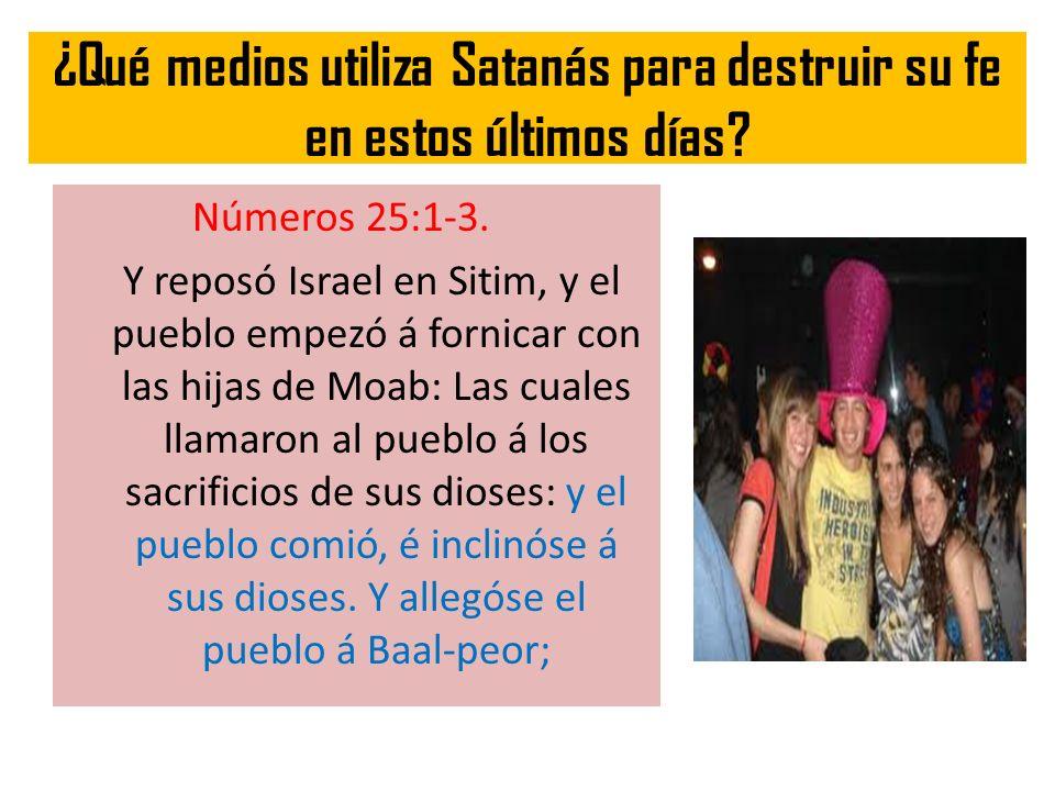 ¿Qué medios utiliza Satanás para destruir su fe en estos últimos días
