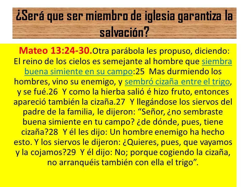 ¿Será que ser miembro de iglesia garantiza la salvación