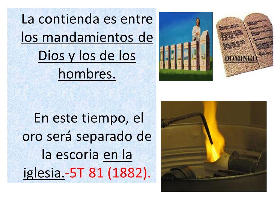 La contienda es entre los mandamientos de Dios y los de los hombres.