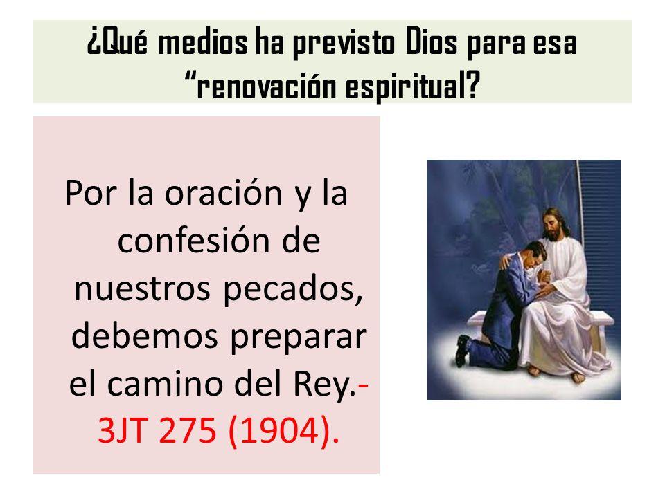 ¿Qué medios ha previsto Dios para esa renovación espiritual