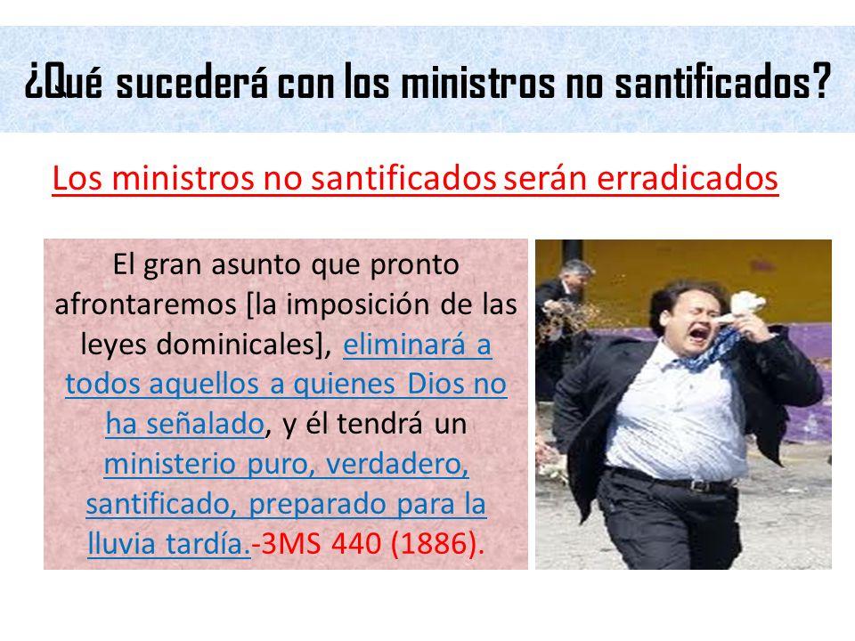 ¿Qué sucederá con los ministros no santificados