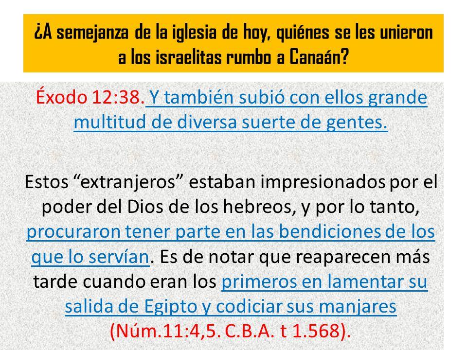 ¿A semejanza de la iglesia de hoy, quiénes se les unieron a los israelitas rumbo a Canaán