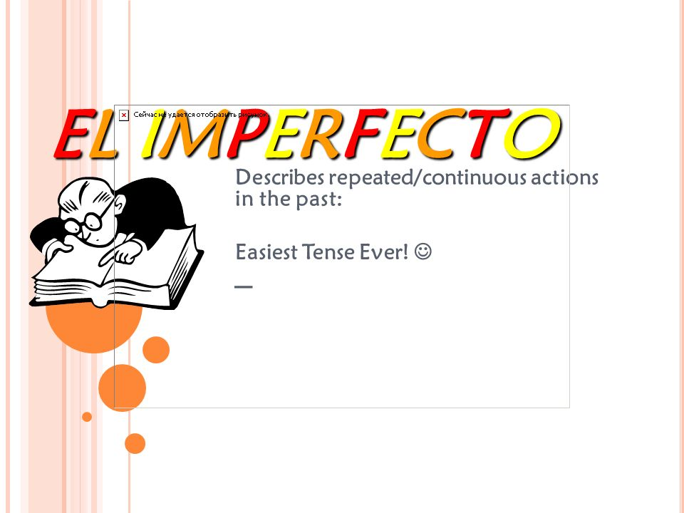 EL IMPERFECTO – Describes repeated/continuous actions in the past: